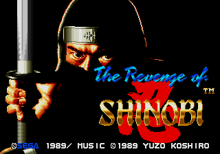 The Revenge of Shinobi (AKA The Super Shinobi)